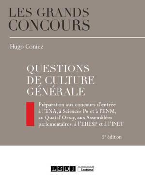 Questions de culture générale : préparation aux concours d'entrée à l'ENA, à Sciences Po et à l'ENM, au Quai d'Orsay, aux Assemblées parlementaires, à l'EHESP et à l'INET
