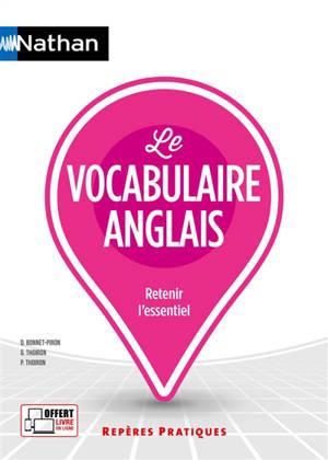 Le vocabulaire anglais : retenir l'essentiel