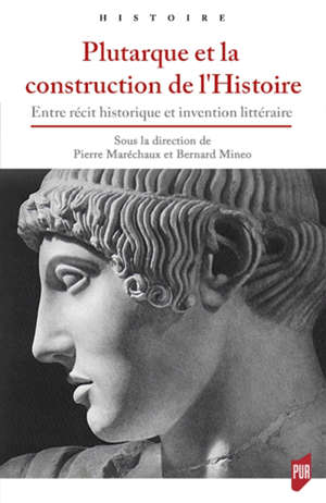 Plutarque et la construction de l'histoire : entre récit historique et invention littéraire