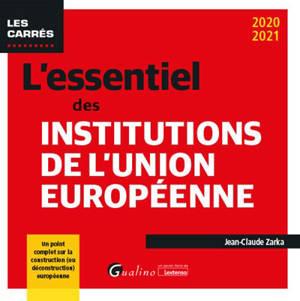 L'essentiel des institutions de l'Union européenne : 2020-2021