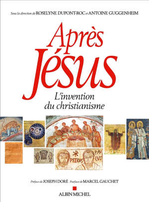 Après Jésus : l'invention du christianisme