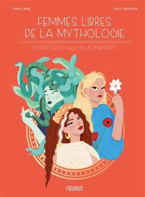 Femmes libres de la mythologie : 12 portraits qui nous inspirent