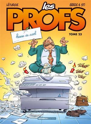 Les profs. Volume 23, Heure de cool