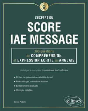 L'expert du Score IAE Message : 300 questions de compréhension écrite en anglais