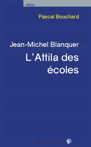 Jean-Michel Blanquer : l'Attila des écoles