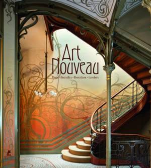 Art nouveau : Paris, Bruxelles, Barcelone, Londres