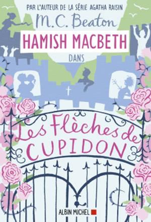 Hamish MacBeth. Volume 8, Les flèches de Cupidon