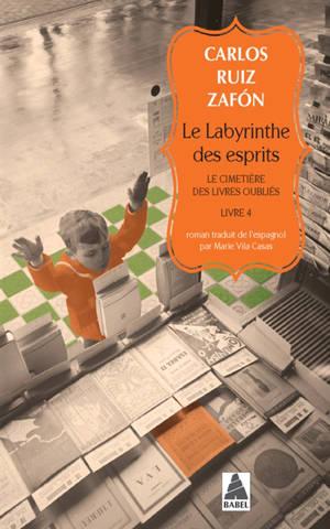 Le cimetière des livres oubliés. Volume 4, Le labyrinthe des esprits