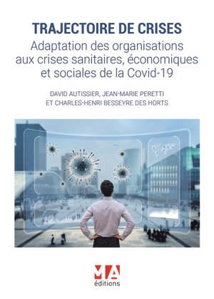 Trajectoire de crises : adaptation des organisations aux crises sanitaires, économiques et sociales de la Covid-19