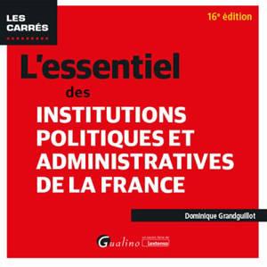 L'essentiel des institutions politiques et administratives de la France : 2020-2021