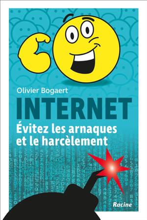 Internet : évitez les arnaques et le harcèlement