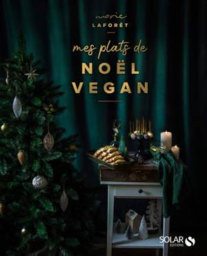 Mes plats de Noël vegan