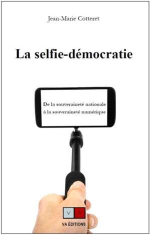 La selfie-démocratie : de la souveraineté nationale à la souveraineté numérique