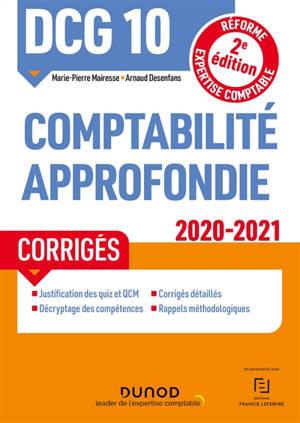 DCG 10, comptabilité approfondie : corrigés : réforme expertise comptable 2020-2021