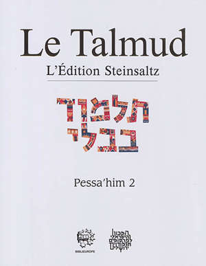 Le Talmud : l'édition Steinsaltz, Volume 39, Pessa'him. Volume 2