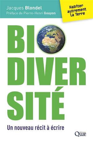 Biodiversité : un nouveau récit à écrire : habiter autrement la Terre