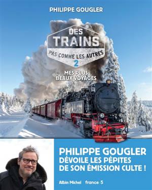 Des trains pas comme les autres. Volume 2