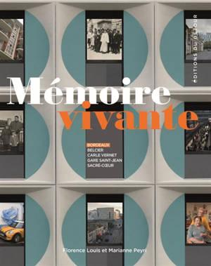 Mémoire vivante : Bordeaux, Belcier, Carle Vernet, gare Saint-Jean, Sacré-Coeur