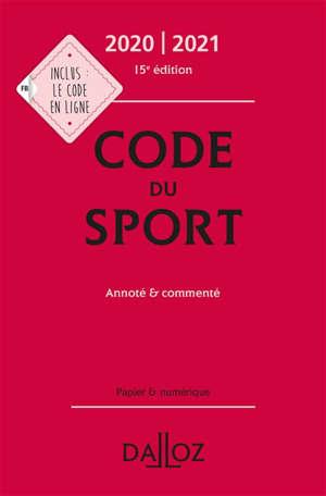 Code du sport 2020-2021 : annoté et commenté