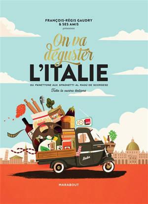 On va déguster l'Italie : du panettone aux spaghetti al ragù de Scorsese : tutta la cucina italiana