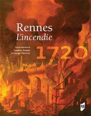 Rennes : l'incendie : 1720