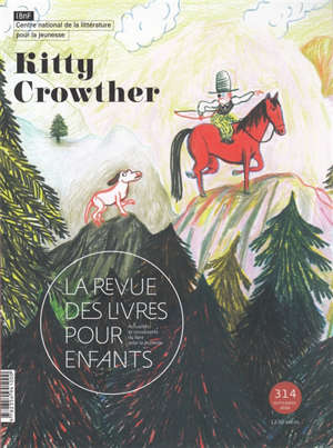 Revue des livres pour enfants (La). n° 314, Kitty Crowther