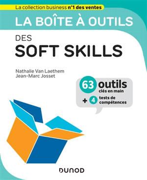 La boîte à outils des soft skills : 63 outils clés en main + 4 tests de compétences