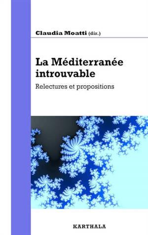 La Méditerranée introuvable : relectures et propositions