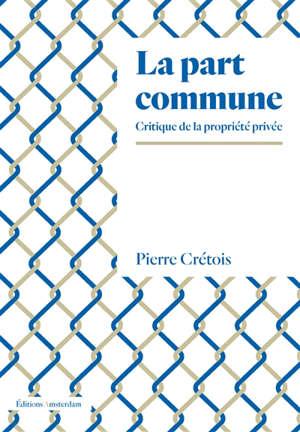 La part commune : critique de la propriété privée