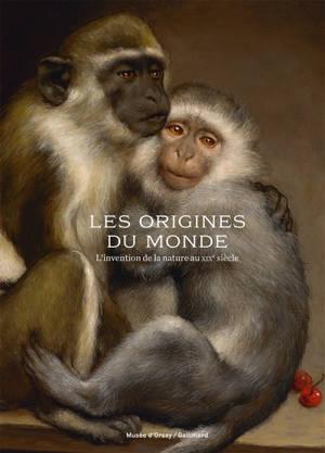 Les origines du monde : l'invention de la nature au siècle de Darwin