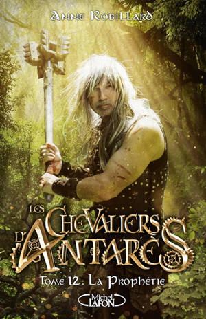 Les chevaliers d'Antarès. Volume 12, La prophétie