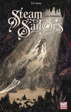 Steam sailors. Volume 2, Les alchimistes
