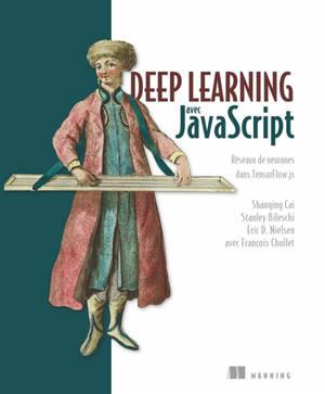 Deep learning avec JavaScript : réseaux de neurones dans TensorFlow.js