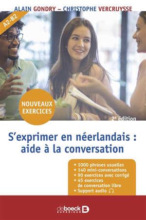 S'exprimer en néerlandais : aide à la conversation : A2-B2