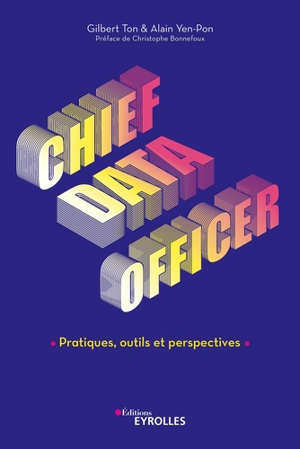 Chief data officer : pratiques, outils et perspectives