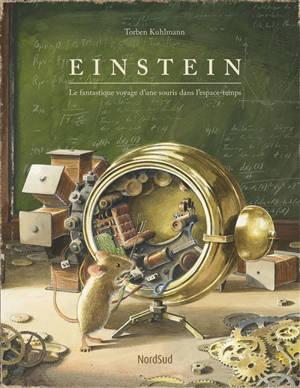 Einstein : le fantastique voyage d'une souris dans l'espace-temps