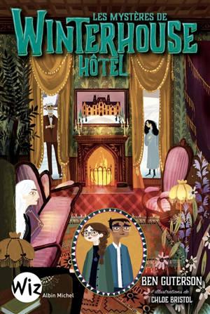Les mystères de Winterhouse hôtel