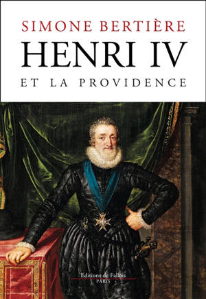 Henri IV et la providence : 1553-1600