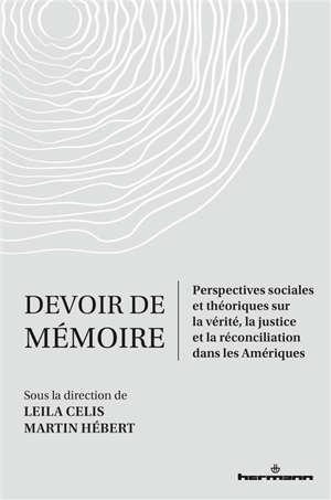 Devoir de mémoire : perspectives sociales et théoriques sur la vérité, la justice et la réconciliation dans les Amériques
