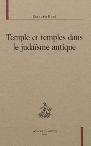 Temple et temples dans le judaïsme antique