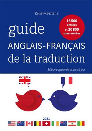 Le guide anglais-français de la traduction 2021 : 13.500 entrées et 20.800 sous-entrées