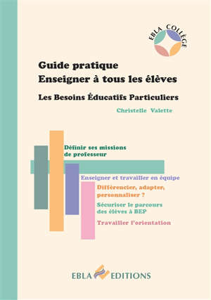 Guide pratique : enseigner à tous les élèves : les besoins éducatifs particuliers
