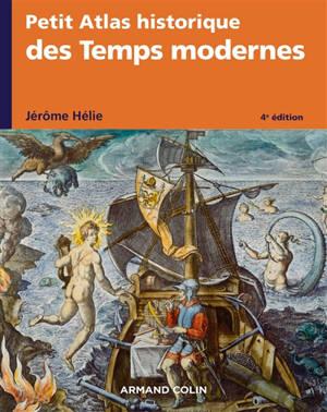 Petit atlas historique des temps modernes