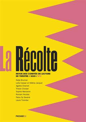 Récolte (La) : revue des comités de lecture de théâtre. n° 2