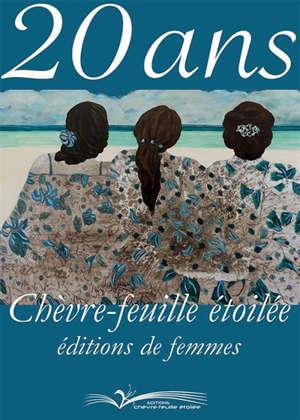 Etoiles d'encre. n° 81-82, 20 ans : chèvre-feuille étoilée : éditions de femmes