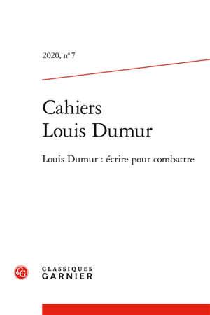 Cahiers Louis Dumur. n° 7, Louis Dumur : écrire pour combattre