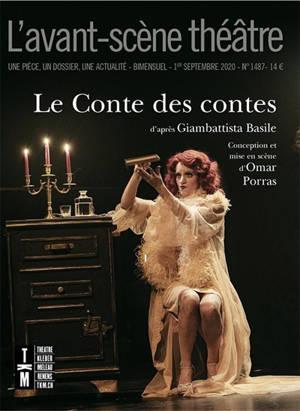 Avant-scène théâtre (L'). n° 1487, Le conte des contes