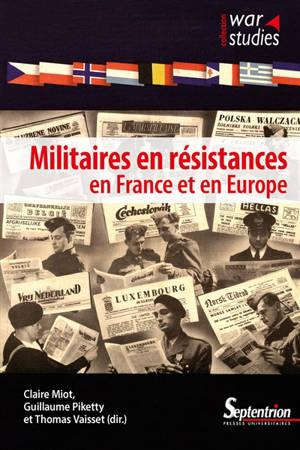 Militaires en résistances en France et en Europe