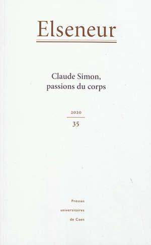 Elseneur. n° 35, Claude Simon, passions du corps