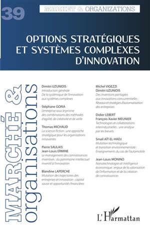 Marché & organisations. n° 39, Options stratégiques et systèmes complexes d'innovation